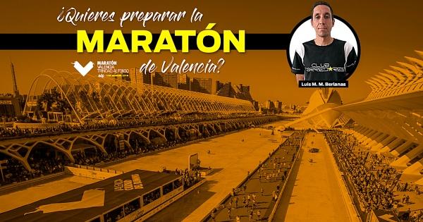 Entrena la Maratón de Valencia con Luis Miguel Martín Berlanas